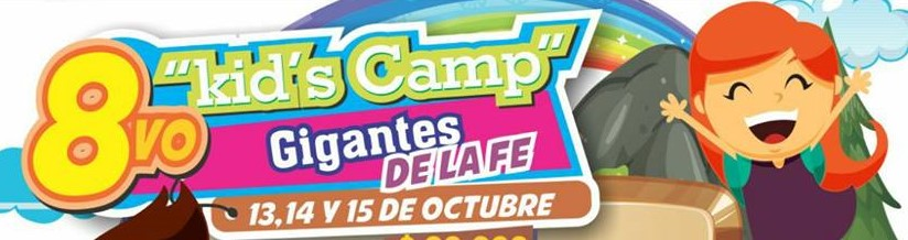 "KIDS CAMP ""GIGANTES DE LA FE 2017"" POPAYAN – COLOMBIA"